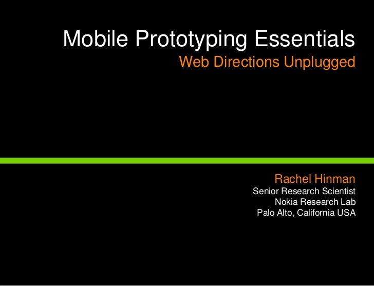 Title<br />Mobile Prototyping EssentialsWeb Directions Unplugged<br />Rachel Hinman<br />Senior Research Scientist  <br />...