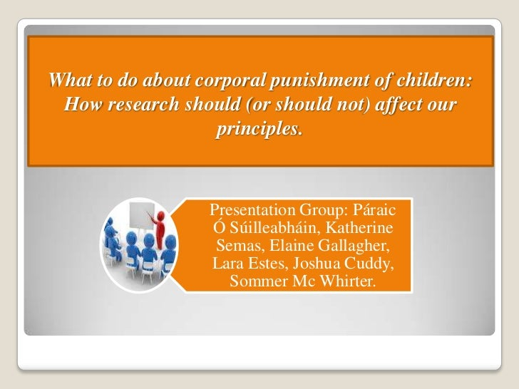 What to do about corporal punishment of children: How research should (or should not) affect our                   princip...
