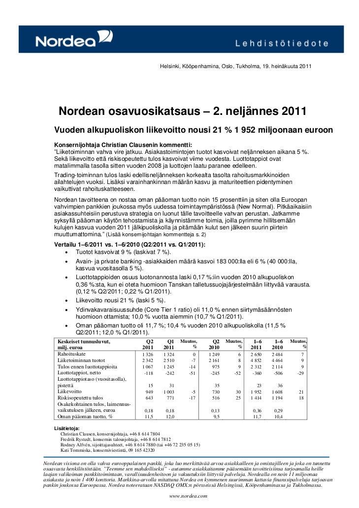 Helsinki, Kööpenhamina, Oslo, Tukholma, 19. heinäkuuta 2011      Nordean osavuosikatsaus – 2. neljännes 2011    Vuoden alk...