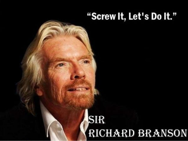 #1 Billionaire Saving the Planet  Knight Bachelor #6 Richest In UK  For  #272 Richest in the World  Services in Entreprene...