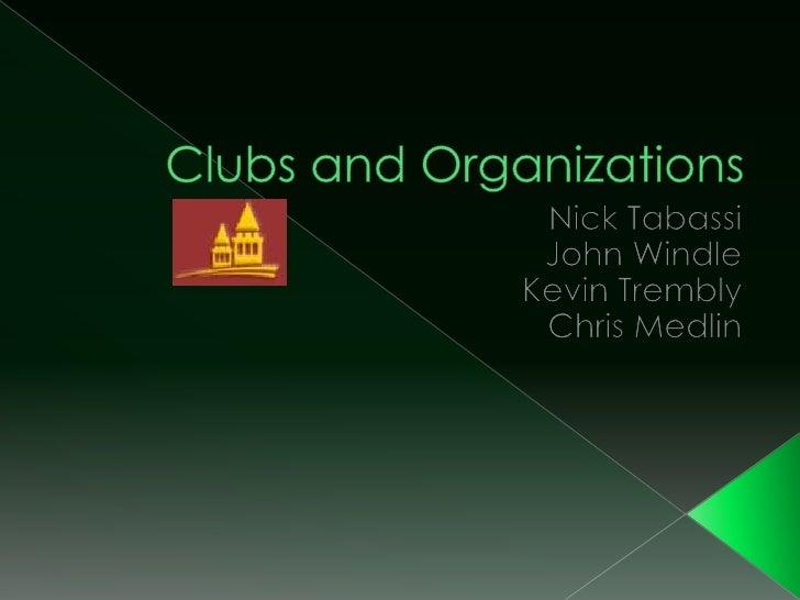 Clubs and Organizations<br />Nick Tabassi<br />John Windle<br />Kevin Trembly<br />Chris Medlin<br />