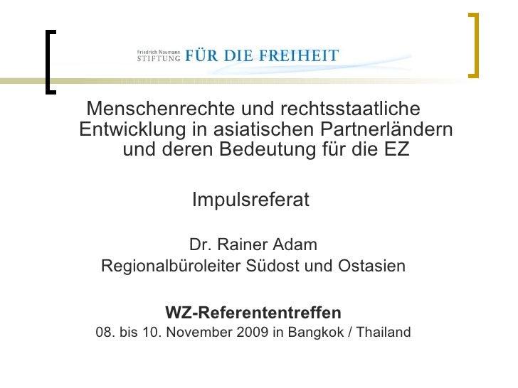 <ul><li>Menschenrechte und rechtsstaatliche Entwicklung in asiatischen Partnerländern und deren Bedeutung für die EZ </li>...