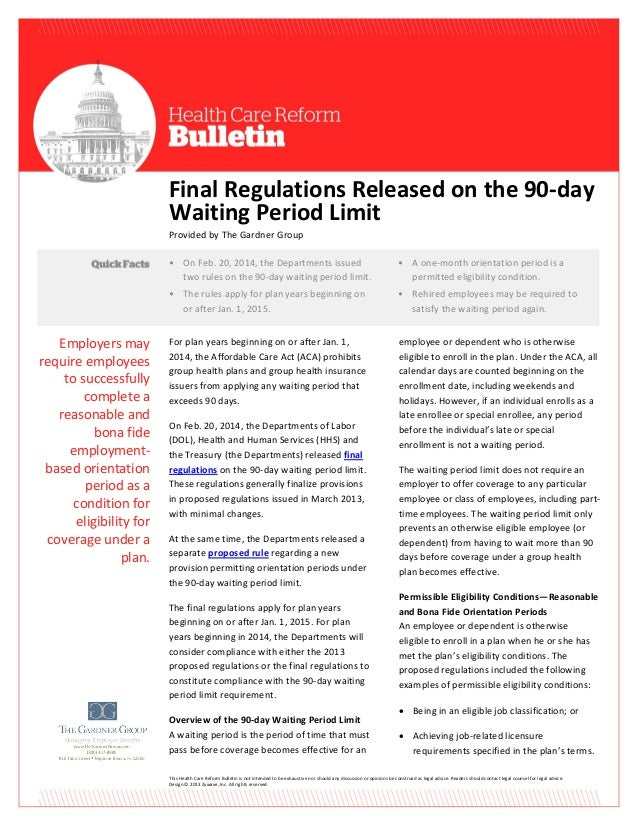 Final Regulations Released on the 90-day Waiting Period Limit Provided by The Gardner Group • On Feb. 20, 2014, the Depart...