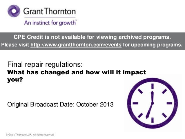 CPE Credit is not available for viewing archived programs. Please visit http://www.grantthornton.com/events for upcoming p...