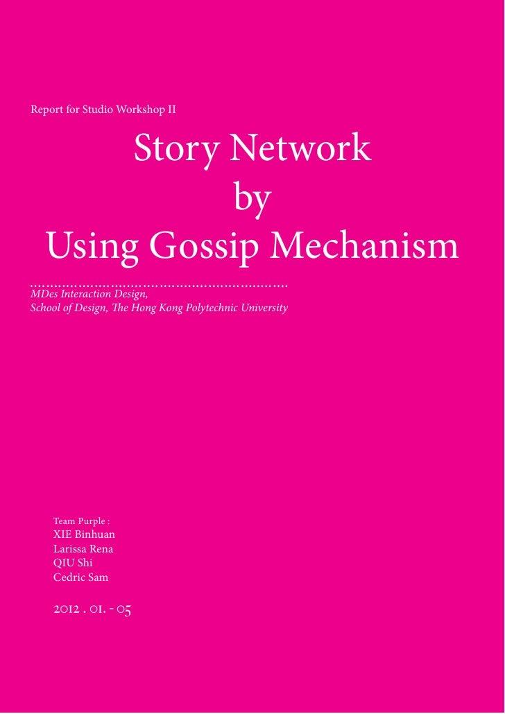 Report for Studio Workshop II        Story Network              by   Using Gossip MechanismMDes Interaction Design,School ...