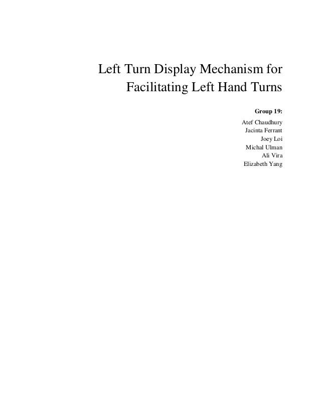Left Turn Display Mechanism for     Facilitating Left Hand Turns                              Group 19:                   ...