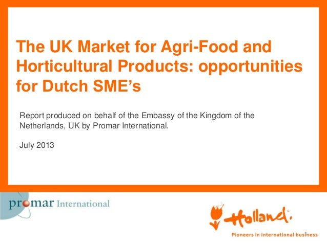 The UK Market for Agri-Food and Horticultural Products: opportunities for Dutch SME's