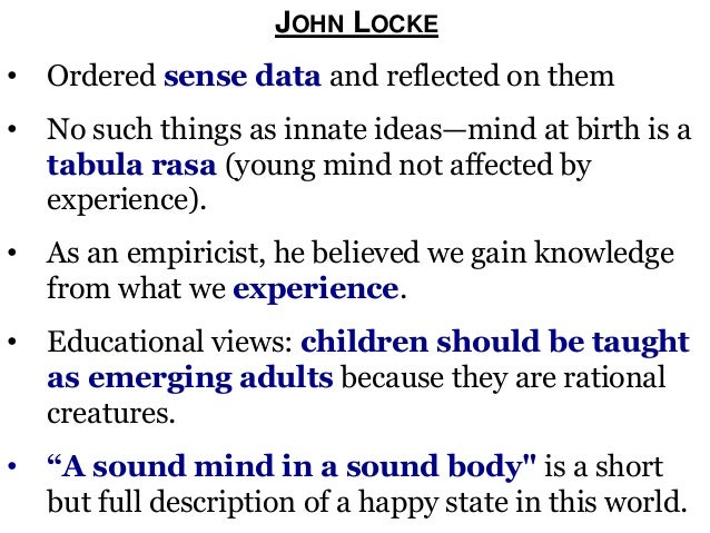 john lockes view on innate knowledge And accordingly the field is sometimes referred to as the theory of knowledge epistemology has a john locke: knowledge knowledge is innate.