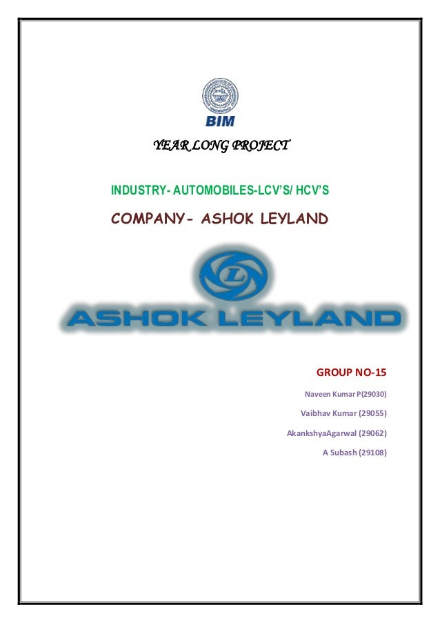YEAR LONG PROJECTINDUSTRY- AUTOMOBILES-LCV'S/ HCV'SCOMPANY- ASHOK LEYLAND                                  GROUP NO-15    ...