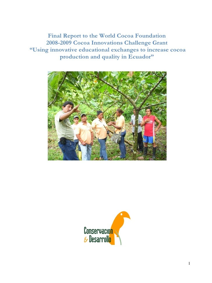 """Final Report to the World Cocoa Foundation      2008-2009 Cocoa Innovations Challenge Grant """"Using innovative educational ..."""