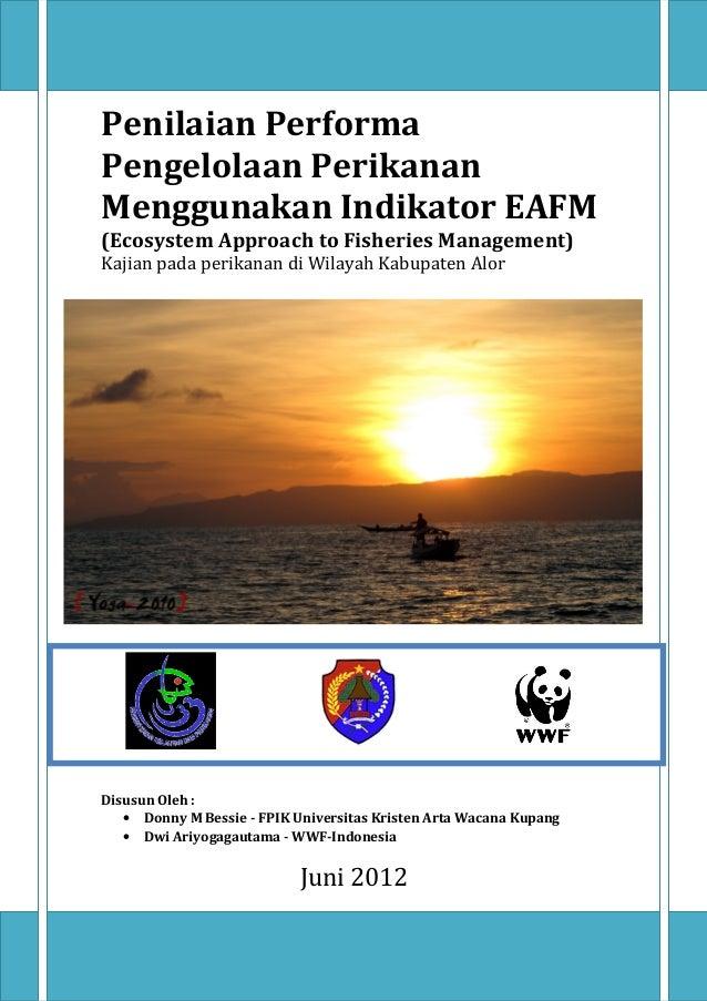 Penilaian Performa Pengelolaan Perikanan Menggunakan Indikator EAFM (Ecosystem Approach to Fisheries Management) Kajian pa...
