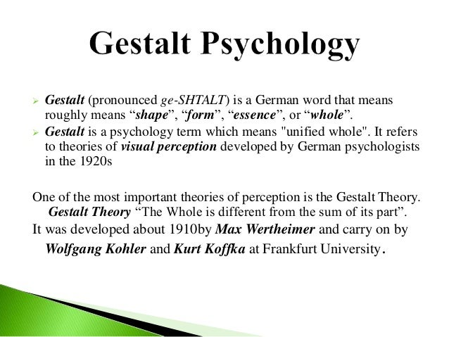 gestalt perception and german psychologists Max wertheimer (1880-1943), kurt koffka (1886-1941), and wolfgang k hler (1887-1967) were three german psychologists who immigrated to the united states in the early 20th century to escape nazi germany.
