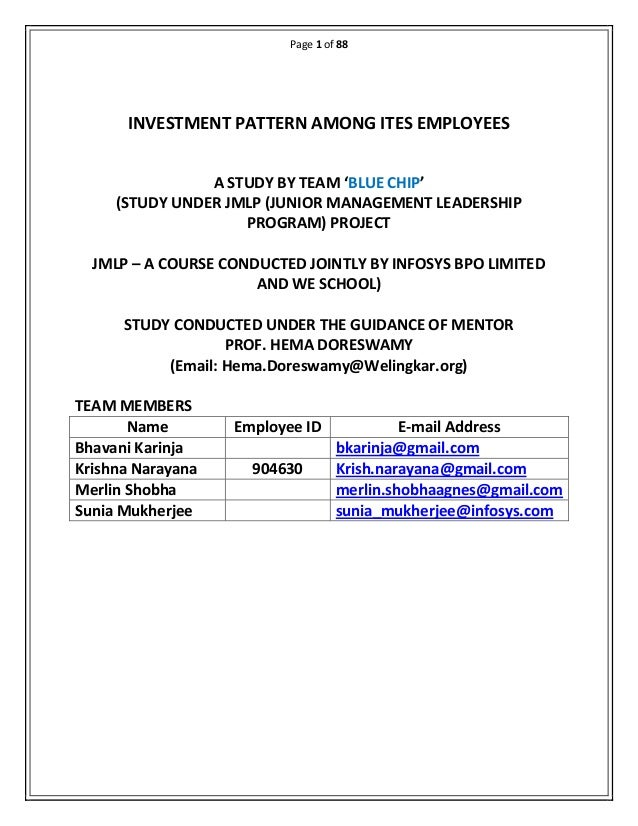 Page 1 of 88 INVESTMENT PATTERN AMONG ITES EMPLOYEES A STUDY BY TEAM 'BLUE CHIP' (STUDY UNDER JMLP (JUNIOR MANAGEMENT LEAD...