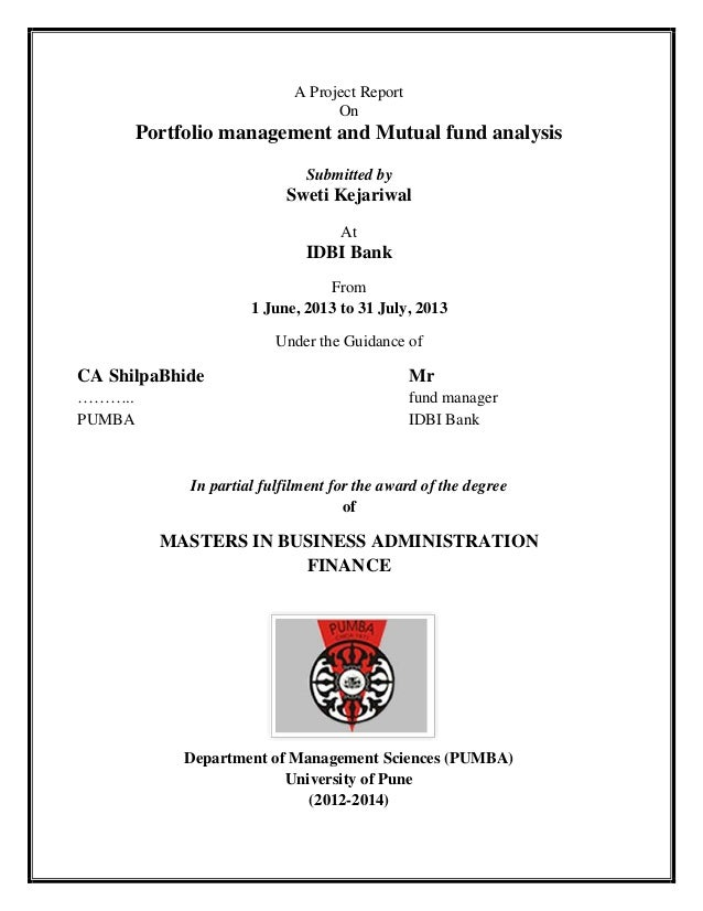 A Project Report On Portfolio management and Mutual fund analysis Submitted by Sweti Kejariwal At IDBI Bank From 1 June, 2...
