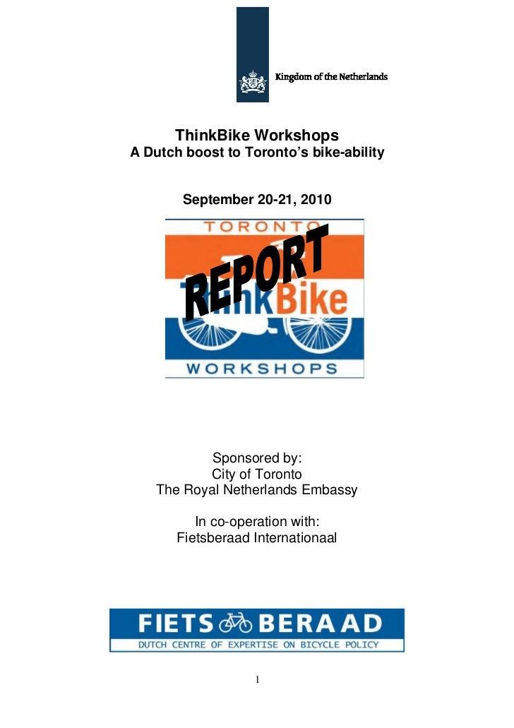ThinkBike WorkshopsA Dutch boost to Toronto's bike-ability        September 20-21, 2010            Sponsored by:          ...