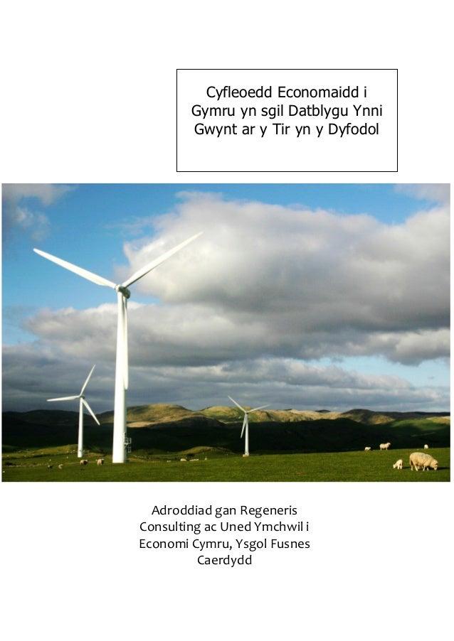 Cyfleoedd Economaidd i        Gymru yn sgil Datblygu Ynni        Gwynt ar y Tir yn y Dyfodol  Adroddiad gan RegenerisConsu...