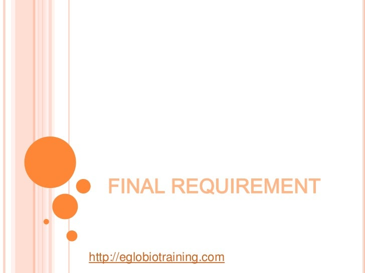 FINAL REQUIREMENThttp://eglobiotraining.com