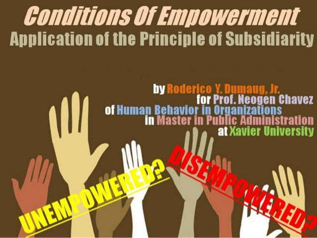 CONDITIONS OF EMPOWERMENT: Application of the Principle of Subsidiarity