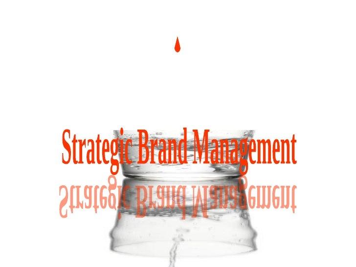 Strategic Brand Management Strategic Brand Management