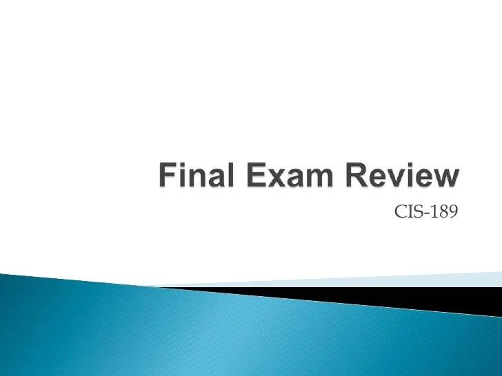 Final Exam Review<br />CIS-189<br />