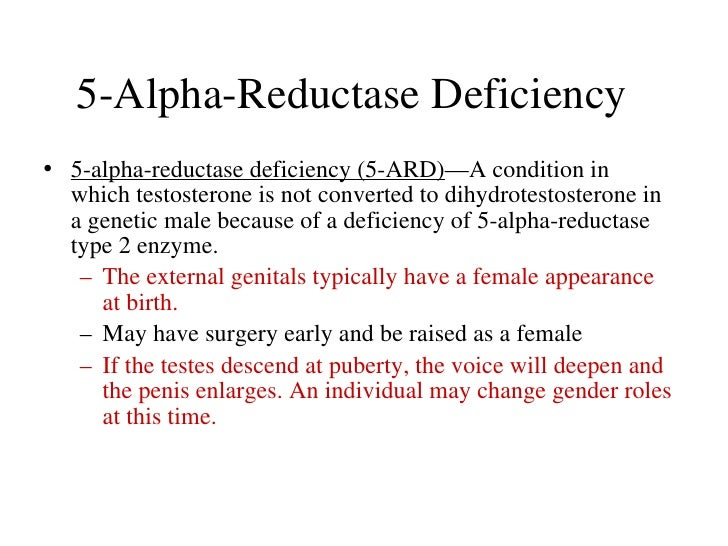 5alpha reductase deficiency is a condition that affects male sexual development before birth and during puberty People with this condition are