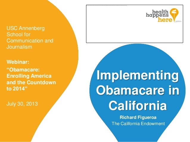 "Implementing Obamacare in California USC Annenberg School for Communication and Journalism Webinar: ""Obamacare: Enrolling ..."