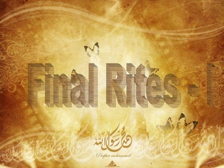 Final Rites in Islam - I
