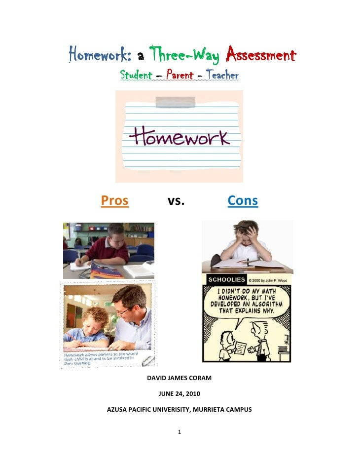 Homework: a Three-Way Assessment<br />Student – Parent - Teacher<br />1584960161290<br />Pros vs.Cons<br />45656511620534...
