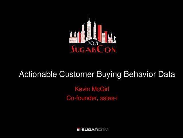 SugarCon 2013: Actionable Customer Buying Behavior Data?