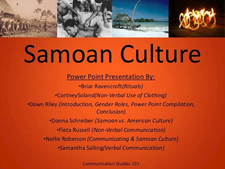 Samoan Culture               Power Point Presentation By:                    •Briar Ravencroft(Rituals)          •CortneyS...