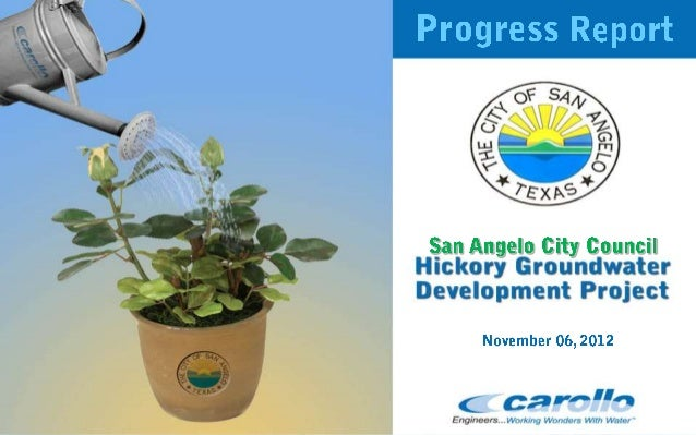 San Angelo City Council November 6, 2012 Hickory Update