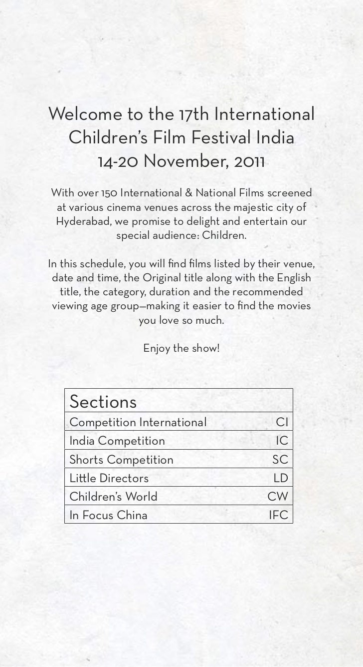 Welcome to the 17th International Children's Film Festival India     14-20 November, 2011With over 150 International & Nat...