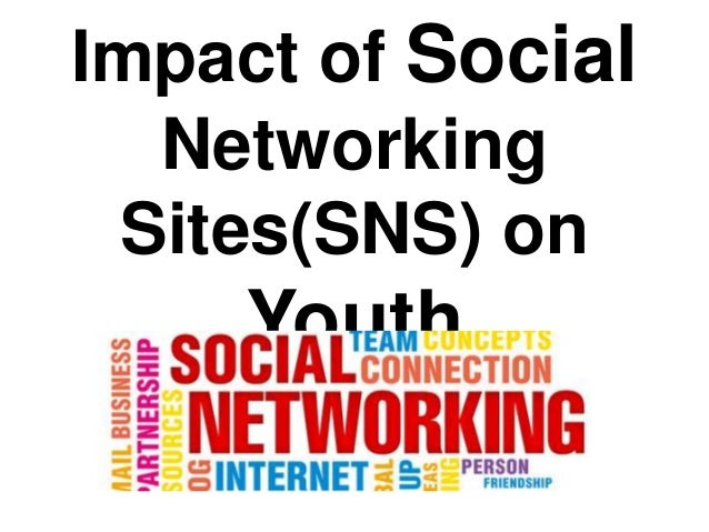 Impact of Social Networking Sites(SNS) on  Youth