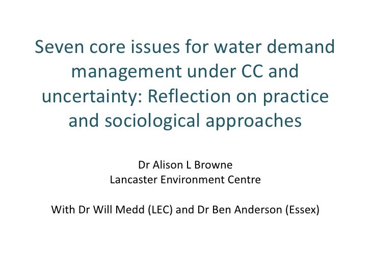 Seven core issues for water demand    management under CC and uncertainty: Reflection on practice    and sociological appr...