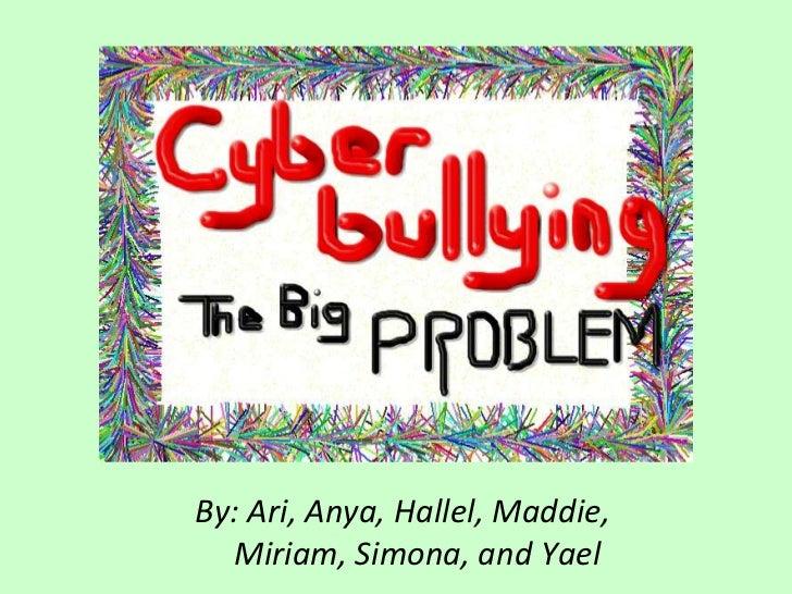 Cyberbullying - The Big Problem