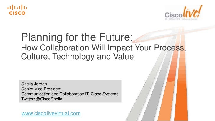Planning for the Future: How Collaboration Will Impact Your Process, Culture, Technology and Value