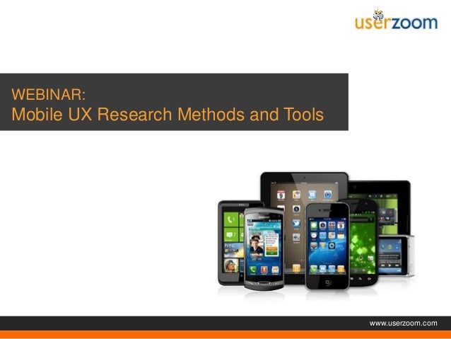 Agenda  WEBINAR:  Mobile UX Research Methods and Tools  www.userzoom.com