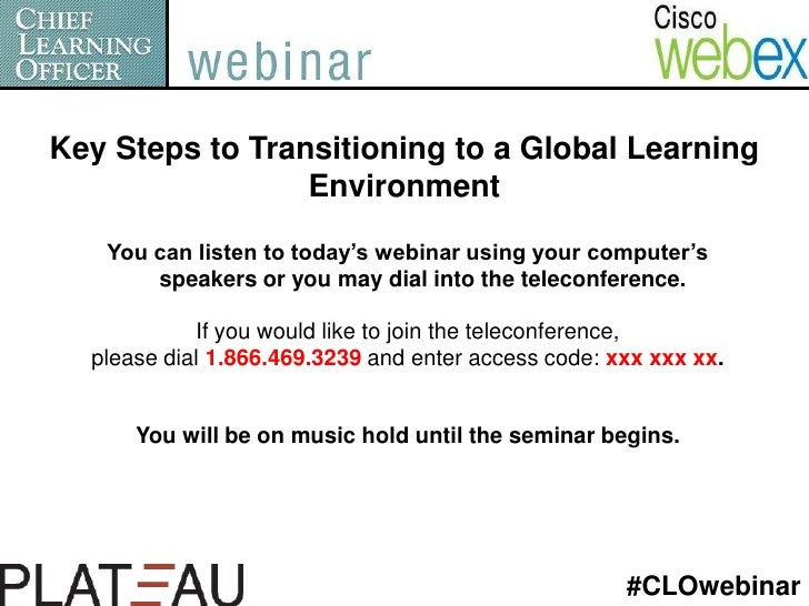 Key Steps to Transitioning to a Global Learning Environment<br />You can listen to today's webinar using your computer's s...
