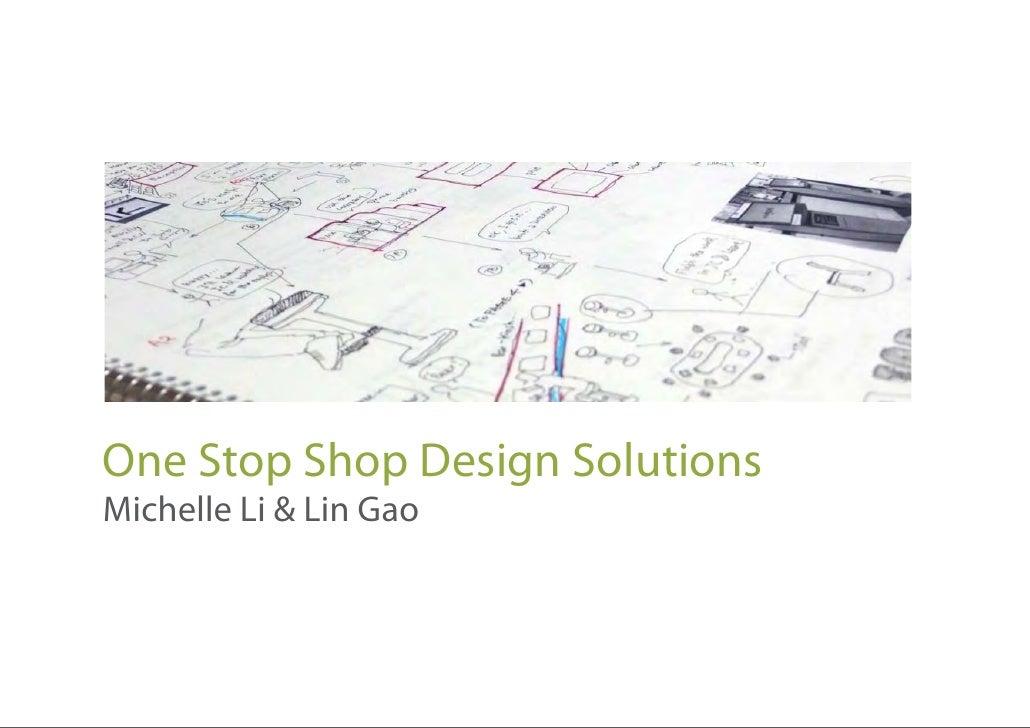 One Stop Shop Design SolutionsMichelle Li & Lin Gao