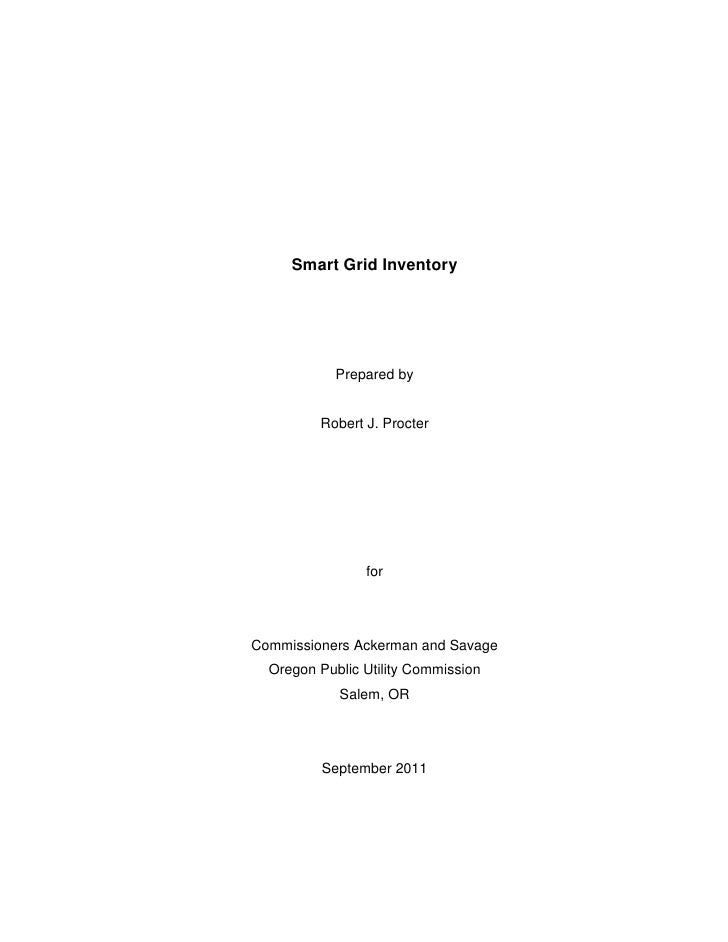 Smart Grid Inventory            Prepared by         Robert J. Procter                forCommissioners Ackerman and Savage ...