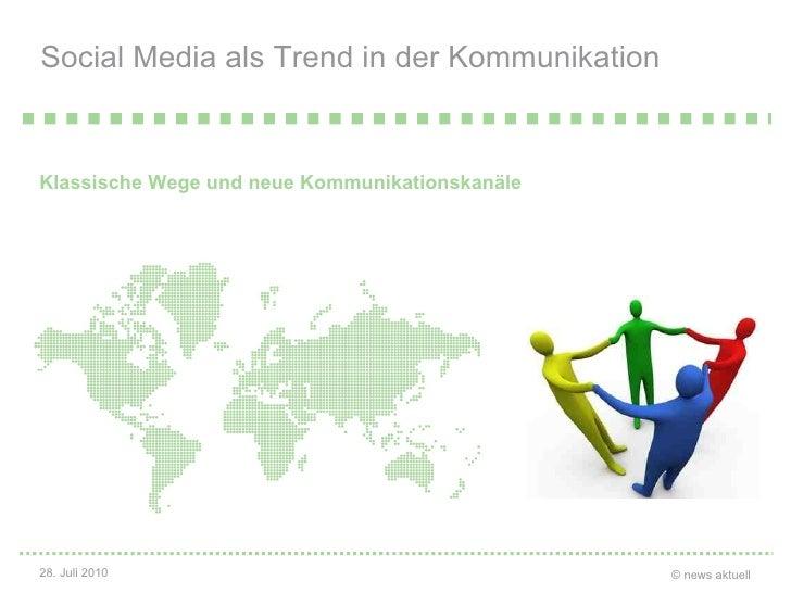 Social Media als Trend in der Kommunikation <ul><li>Klassische Wege und neue Kommunikationskanäle </li></ul>