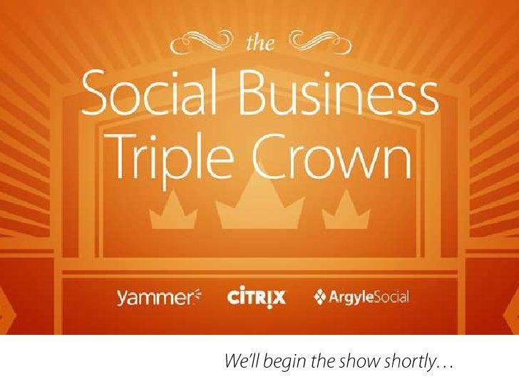 The Social Business Triple Crown