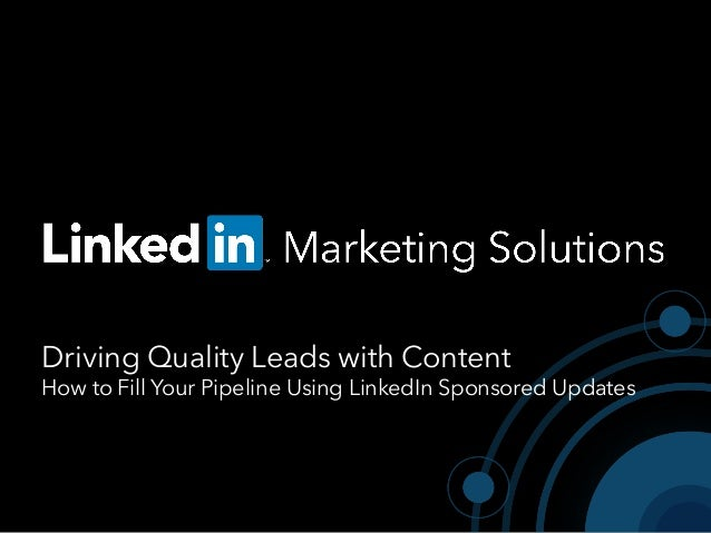 The LinkedIn Sponsored Updates Guide for Lead Generation: How to Drive Quality Leads With Content