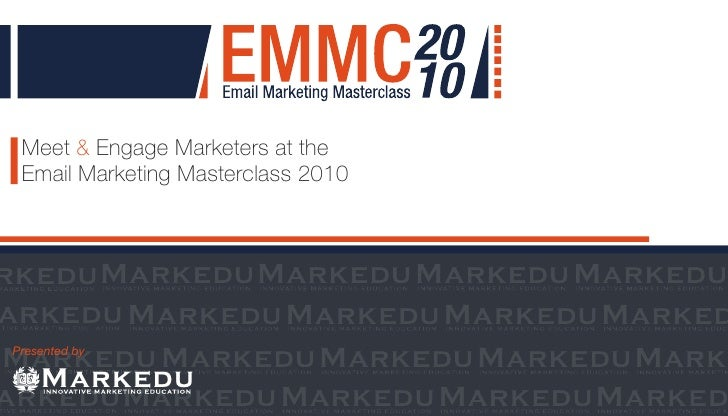 Meet & Engage Marketers at the  Email Marketing Masterclass 2010    rkedu Markedu Markedu Markedu Markedu arkedu Markedu M...
