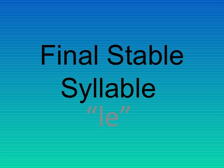 """Final Stable  Syllable   """"le"""""""