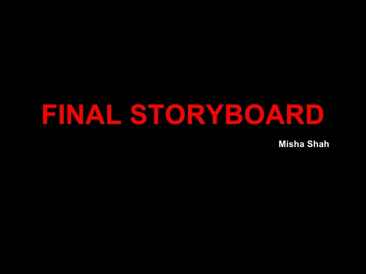 FINAL STORYBOARD Misha Shah