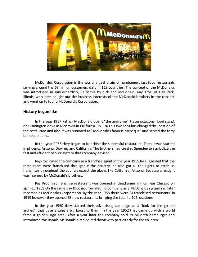 McDonalds Corporation is the world largest chain of hamburgers fast food restaurants serving around the 68 million custome...