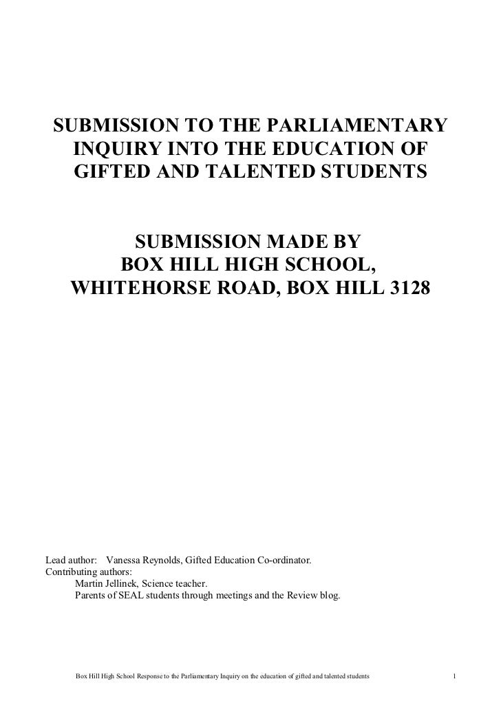 SUBMISSION TO THE PARLIAMENTARY   INQUIRY INTO THE EDUCATION OF   GIFTED AND TALENTED STUDENTS          SUBMISSION MADE BY...