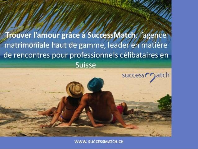 WWW. SUCCESSMATCH.CH Trouver l'amour grâce à SuccessMatch, l'agence matrimoniale haut de gamme, leader en matière de renco...