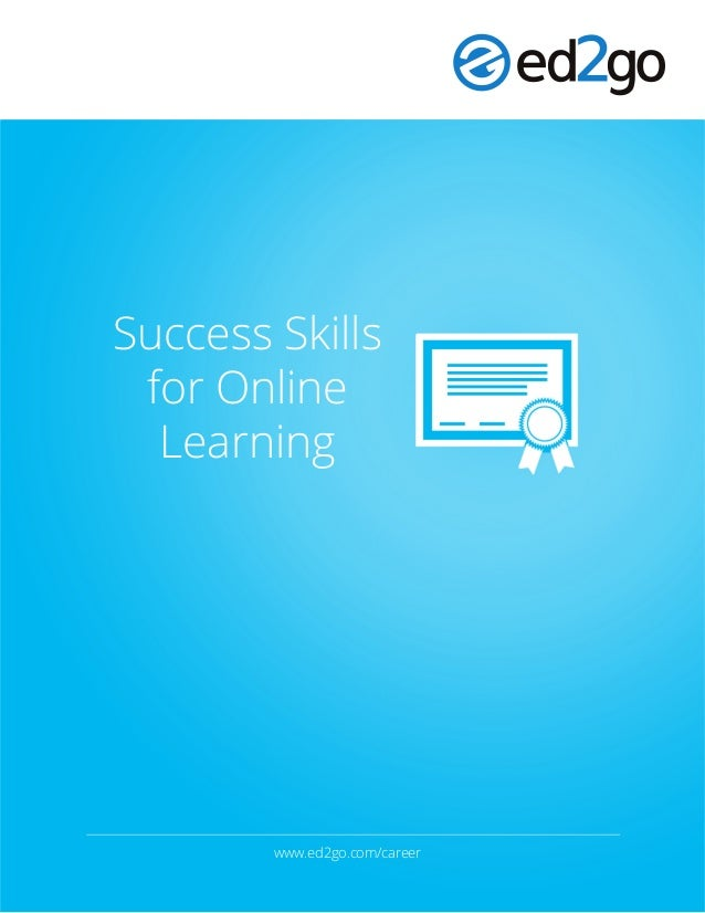 Success Skills for Online Learning www.ed2go.com/career